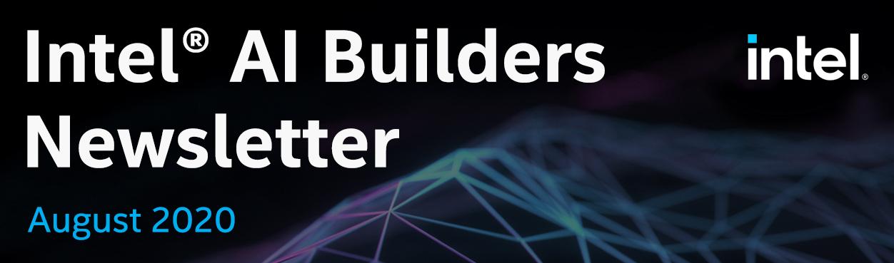 Intel® AI Builders Newsletter August 2020
