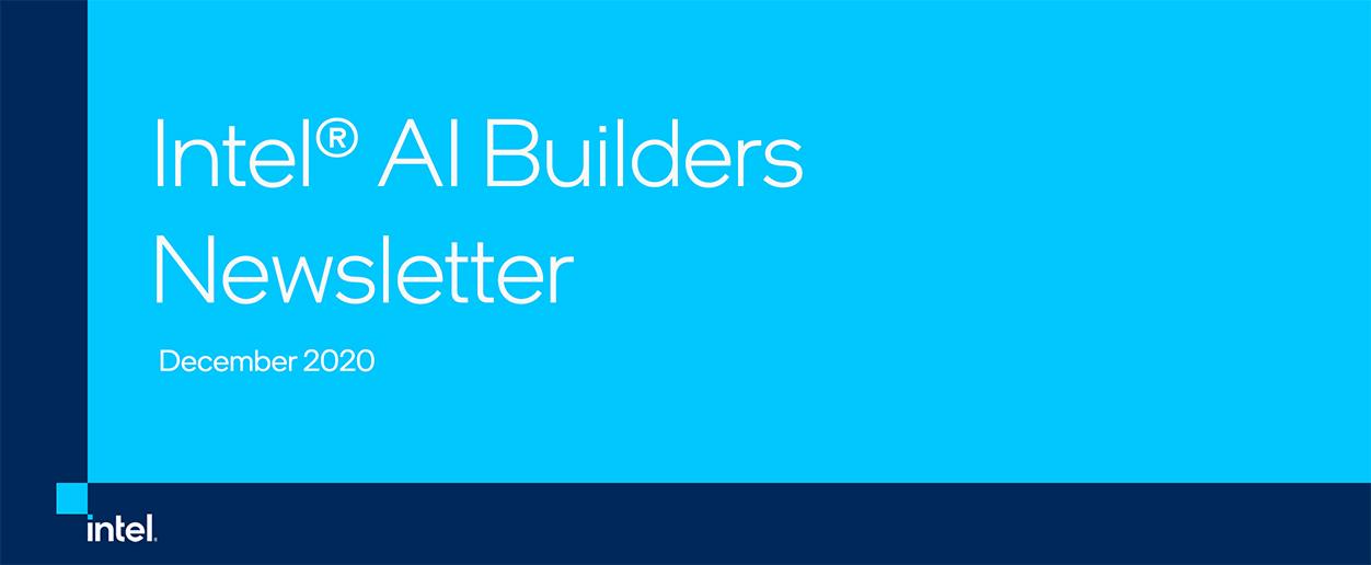Intel® AI Builders Newsletter December 2020