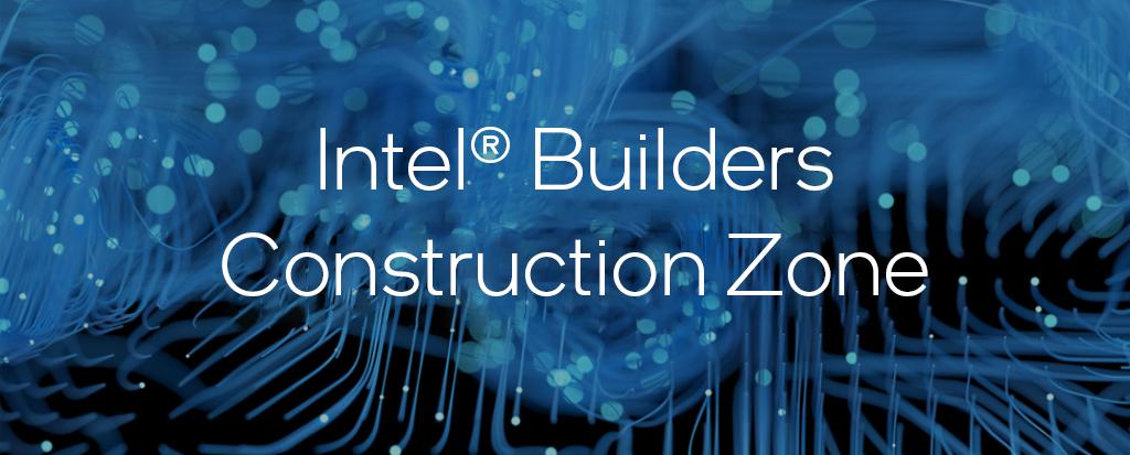 Intel® Builders Construction Zone