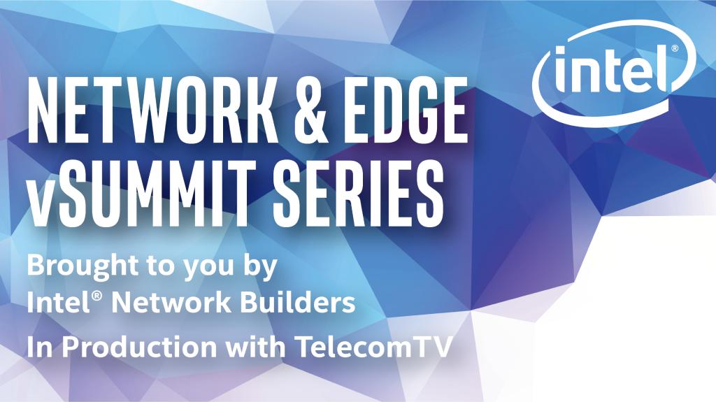 The Network & Edge vSummit Series Is Here!
