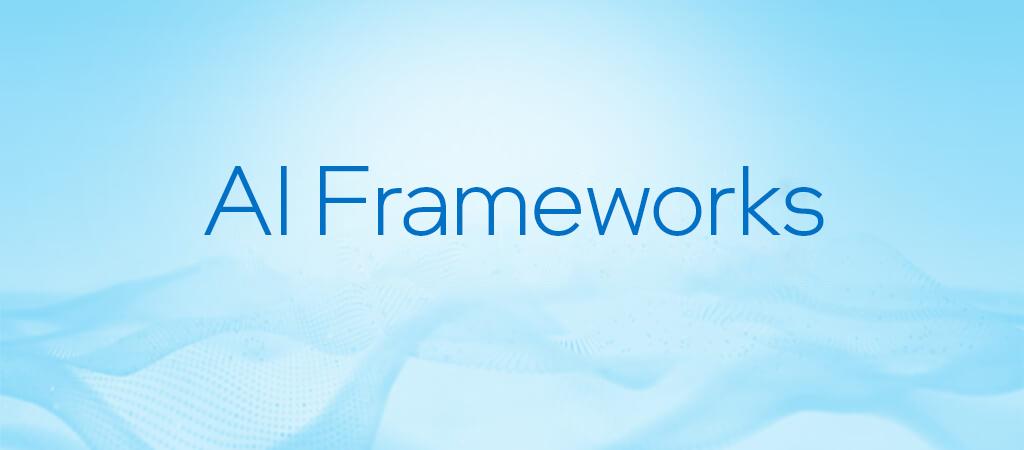 Intel® Optimized Deep Learning Frameworks